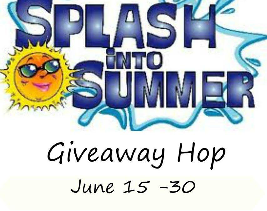 Splash Into Summer Giveaway Hop